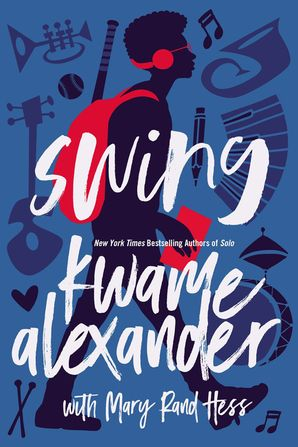 Swing Paperback  by Kwame Alexander