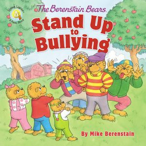 Berenstain Bears Stand Up to Bullying Paperback  by Mike Berenstain