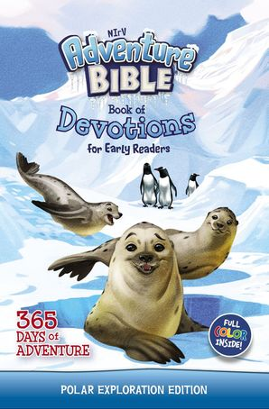 NIrV Adventure Bible Book of Devotions for Early Readers: Polar Exploration Edition: 365 Days of Adventure Hardcover  by No Author