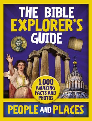 Bible Explorer's Guide People and Places: 1,000 Amazing Facts and Photos Hardcover  by No Author