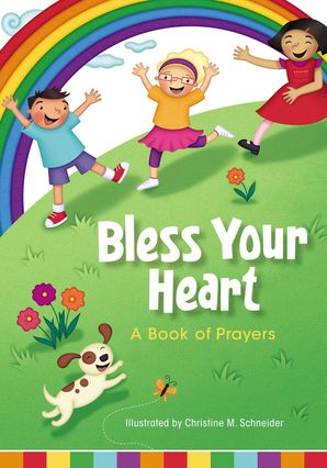 Bless Your Heart, A Book of Prayers Board book  by No Author