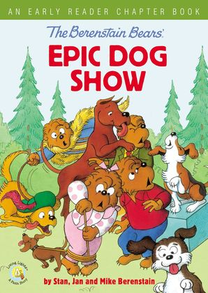 Berenstain Bears' Epic Dog Show: An Early Reader Chapter Book