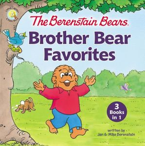 Berenstain Bears Brother Bear Favorites: 3 Books in 1 (Berenstain Bears/Living Lights)