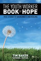 Tim Baker - The Youth Worker Book of Hope