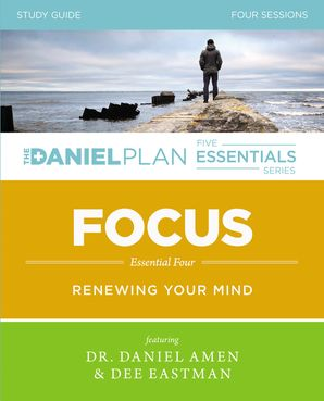 The Daniel Plan Essentials Series/Focus Study Guide: Renewing Your Mind