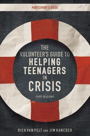 Volunteer's Guide to Helping Teenagers in Crisis Participant's Guide
