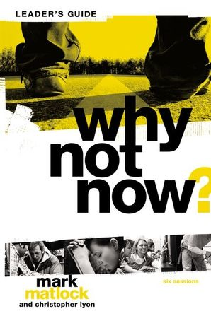 """Why Not Now? Leader's Guide: You Don't Have to """"Grow Up"""" to Follow Jesus"""