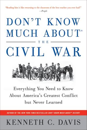 Don't Know Much About the Civil War book image