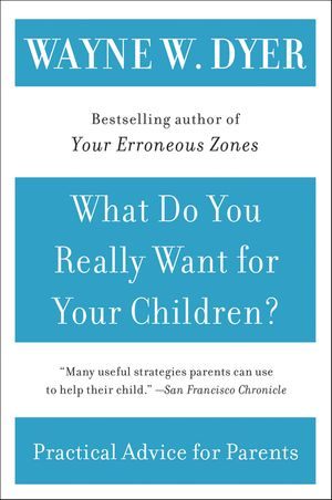 What Do You Really Want for Your Children? book image