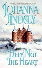 Defy Not the Heart Paperback  by Johanna Lindsey
