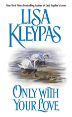 Only With Your Love Paperback  by Lisa Kleypas