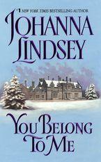 You Belong to Me Paperback  by Johanna Lindsey