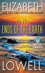 To the Ends of the Earth Paperback  by Elizabeth Lowell