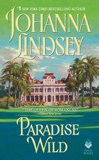 Paradise Wild Paperback  by Johanna Lindsey