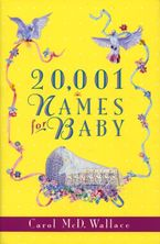 20,001 Names for Baby Paperback  by Carol McD. Wallace