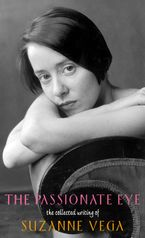 The Passionate Eye: Paperback  by Suzanne Vega