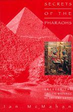 Secrets of the Pharaohs Paperback  by Ian Mcmahan PhD