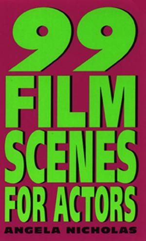 99 Film Scenes for Actors book image