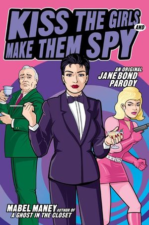 Kiss the Girls and Make Them Spy book image