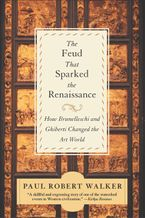 The Feud That Sparked the Renaissance Paperback  by Paul Robert Walker