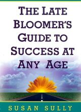 The Late Bloomer's Guide to Success at Any Age