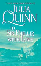 To Sir Phillip, With Love Paperback  by Julia Quinn