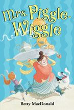 Mrs. Piggle-Wiggle Hardcover  by Betty MacDonald