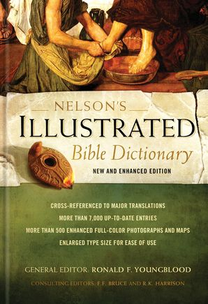 Nelson's Illustrated Bible Dictionary [New and Enhanced Edition]: New and Enhanced Edition