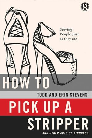 How To Pick Up A Stripper And Other Acts Of Kindness (Refraction) Paperback  by