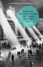 By Grand Central Station I Sat Down and Wept Paperback  by Elizabeth Smart