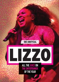 lizzo-100-unofficial-all-the-juice-on-the-entertainer-of-the-year