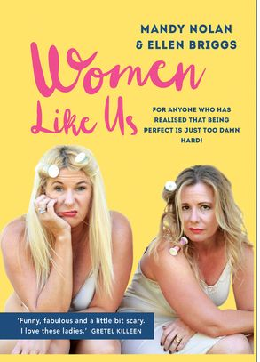 Cover image - Women Like Us: Feeling Overwhelmed, Overworked, Overweight And Over It?