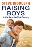 raising-boys-in-the-twenty-first-century-how-to-help-our-boys-become-open-hearted-kind-and-strong-men