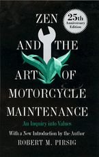 Zen and the Art of Motorcycle Maintenance Hardcover  by Robert M. Pirsig