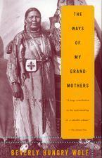 The Ways of My Grandmothers Paperback  by Beverly Hungry Wolf