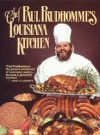 Chef Prudhomme's Louisiana Kitchen Hardcover  by Paul Prudhomme