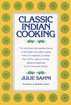 Classic Indian Cooking Hardcover  by Julie Sahni