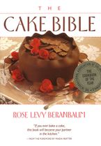 The Cake Bible Hardcover  by Rose Levy Beranbaum