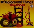 Of Colors and Things Paperback  by Tana Hoban