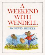 A Weekend with Wendell Hardcover  by Kevin Henkes