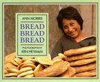 Bread, Bread, Bread Hardcover  by Ann Morris