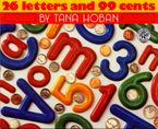 26 Letters and 99 Cents Hardcover  by Tana Hoban