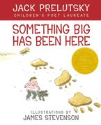 Something Big Has Been Here Hardcover  by Jack Prelutsky