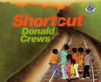 Shortcut Hardcover  by Donald Crews