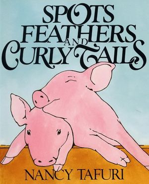 Spots, Feathers, and Curly Tails book image