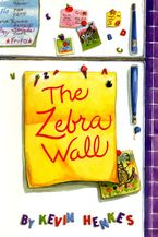 The Zebra Wall Hardcover  by Kevin Henkes