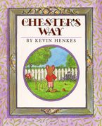 Chester's Way Hardcover  by Kevin Henkes
