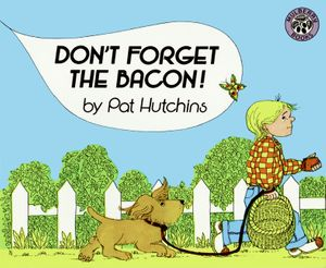 Don't Forget the Bacon! book image