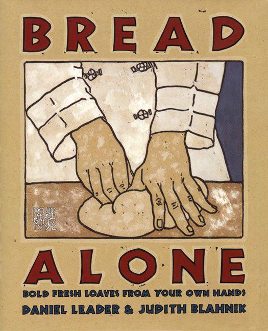 Bread Alone Bold Fresh Daniel Leader Hardcover