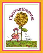 Chrysanthemum Hardcover  by Kevin Henkes